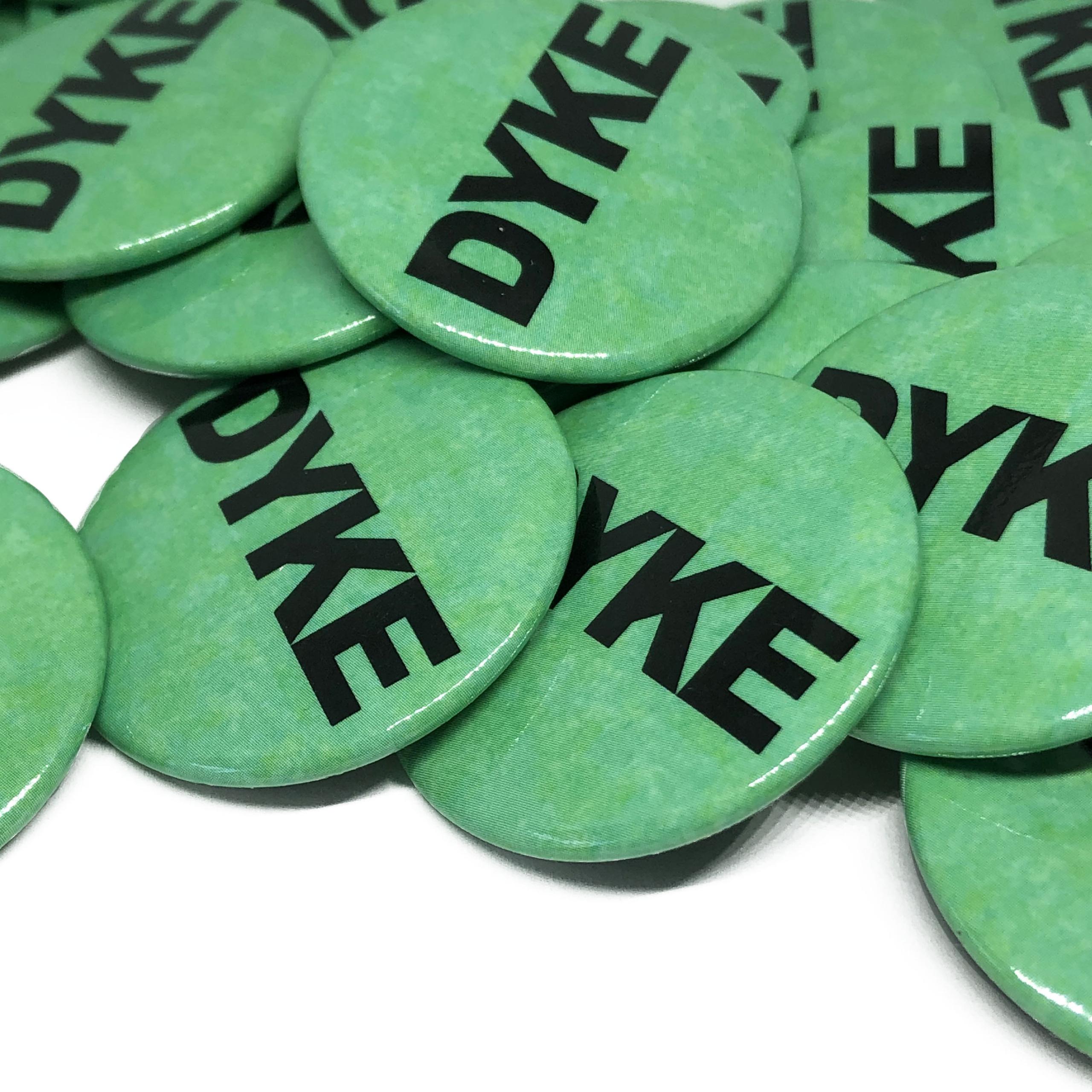 """""""Dyke"""" Button"""