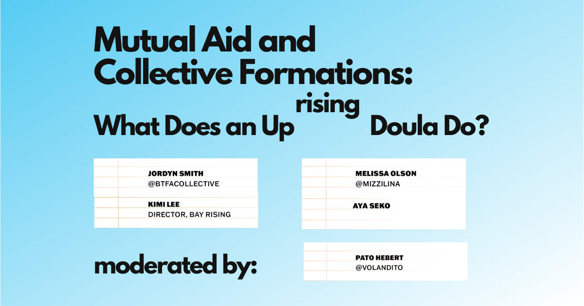 blue background black text that says event title Mutual Aid and Collective Formations: What Does an Uprising Doula Do?