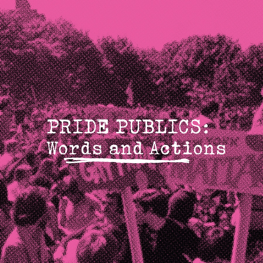 Pride Publics: Words and Actions, a multisite outdoor exhibition
