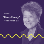 """portrait of Helen Zia on dark purple background with yellow waveform and text that reads Episode 1 """"Keeping Going"""" - with Helen Zia"""